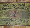 Funny Pictures - We Don't Serve Women